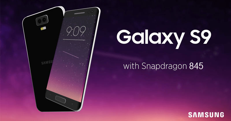 Snapdragon 845 is announced in December and will be the brain Galaxy S9